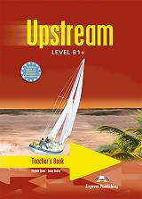 UPSTREAM LEVEL B1+ TEACHERS BOOK INTERLEAVED
