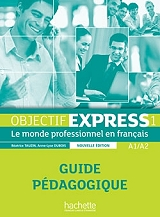 objectif express 1 a1 a2 guide pedagogique ne photo