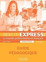 objectif express 2 b1 b21 guide pedagogique ne photo